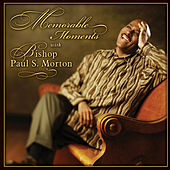 Play & Download Memorable Moments by Bishop Paul S. Morton, Sr. | Napster