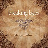 Play & Download When You Find Out by Breaking Laces | Napster