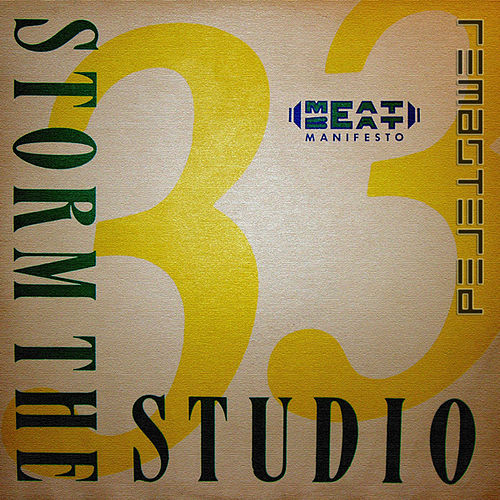 Storm The Studio (Remastered) by Meat Beat Manifesto