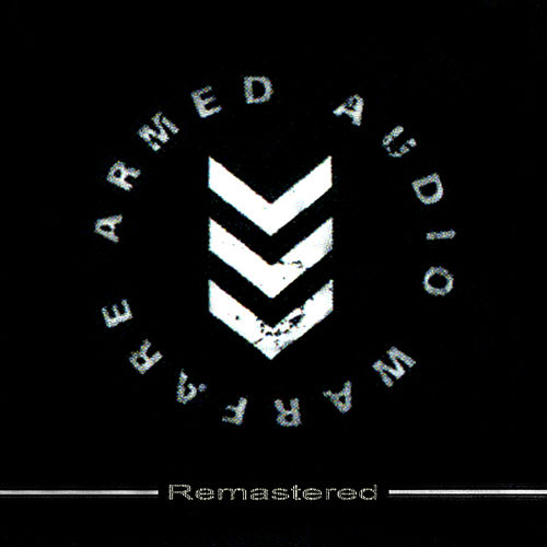 Play & Download Armed Audio Warfare (Remastered) by Meat Beat Manifesto | Napster