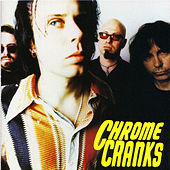 Play & Download The Chrome Cranks by The Chrome Cranks | Napster