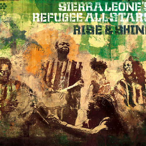 Rise & Shine by Sierra Leone's Refugee All Stars