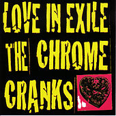 Play & Download Love in Exile by The Chrome Cranks | Napster