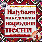 Play & Download The Most Beautiful Macedonian Folk Songs Vol.4 by Various Artists | Napster