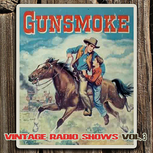 Play & Download The Vintage Radio Shows Vol. 3 by Gunsmoke | Napster