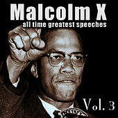 Play & Download All Time Greatest Speeches Vol. 3 by Malcolm X | Napster