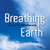 Play & Download Breathing Earth by Maximilien Mathevon | Napster