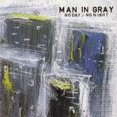 No Day / No Night von Man In Gray