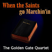 When The Saints Go Marching In by Golden Gate Quartet
