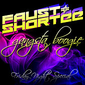 Play & Download Gangsta Boogie / Friday Night Special by Faust | Napster
