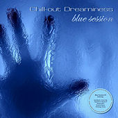 Play & Download Chill-out Dreaminess - blue session by Various Artists | Napster