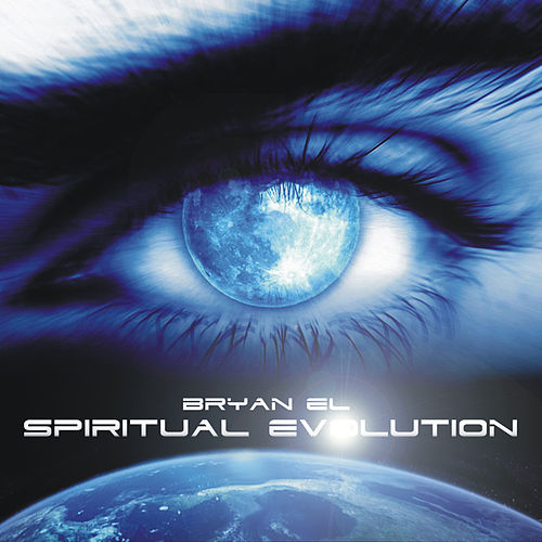 Spiritual Evolution by Bryan EL