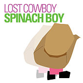 Play & Download Spinach Boy by Lost Cowboy | Napster