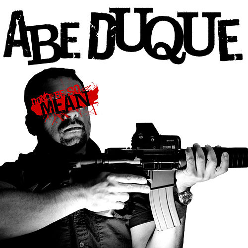 Play & Download Don't Be So Mean by Abe Duque | Napster