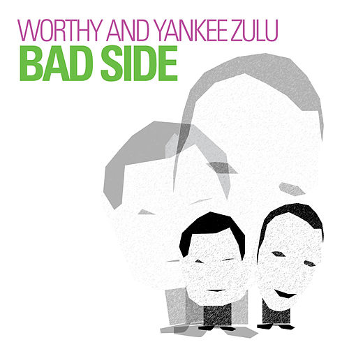 Play & Download Bad Side by Worthy | Napster