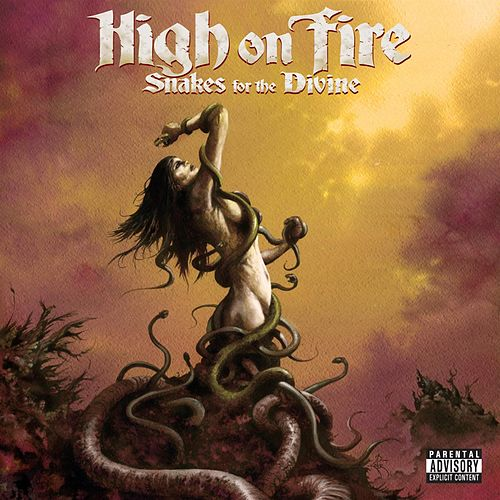 Snakes For The Divine by High On Fire