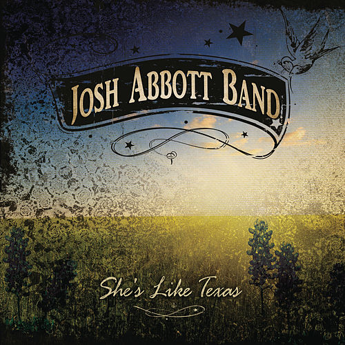 Play & Download She's Like Texas by Josh Abbott Band | Napster