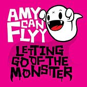 Play & Download Letting Go of the Monster by Amy Can Flyy | Napster