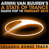 Play & Download A State Of Trance Radio Top 15 - February 2010 by Various Artists | Napster