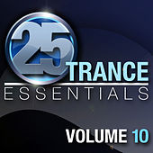 25 Trance Essentials, Vol. 10 by Various Artists