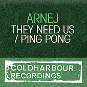 They Need Us / Ping Pong by Arnej
