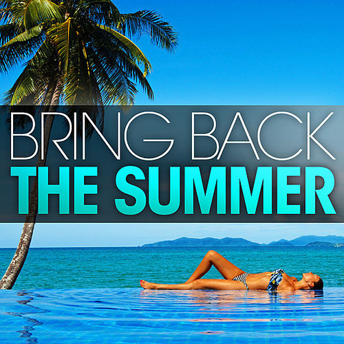 Play & Download Bring Back The Summer by Various Artists | Napster