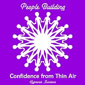 Play & Download Confidence from Thin Air by People Building | Napster