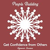 Play & Download Get Confidence from Others by People Building | Napster