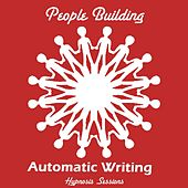 Play & Download Automatic Writing by People Building | Napster