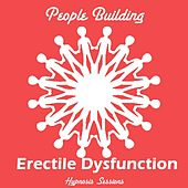 Play & Download Erectile Dysfunction by People Building | Napster