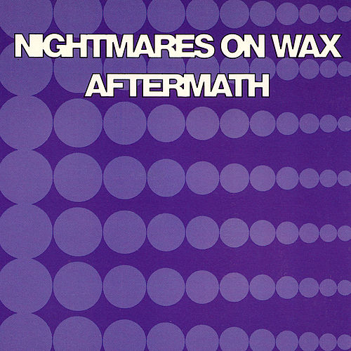 Play & Download Aftermath by Nightmares on Wax | Napster