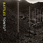 Tonto+ by Battles