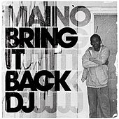 Play & Download Bring It Back DJ by Maino | Napster