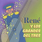 Play & Download René y los Grandes del Tres by René Esquivel | Napster