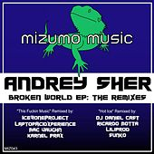 Play & Download Broken World E.P: The Remixes by Andrey Sher | Napster