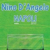 Play & Download Napoli (Remix 2010) by Nino D'Angelo | Napster