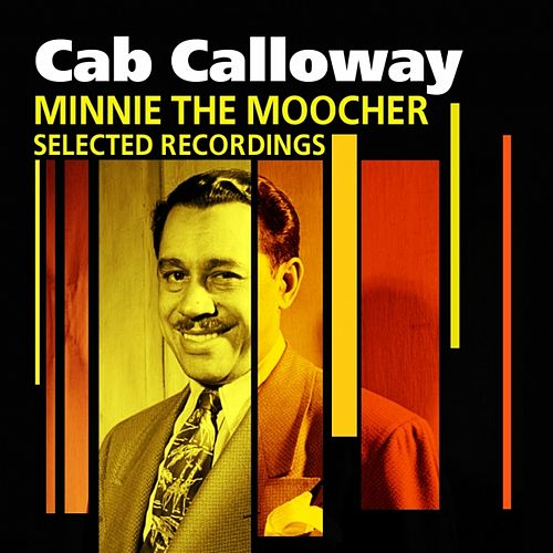 Minnie The Moocher (Selected Recordings) by Cab Calloway