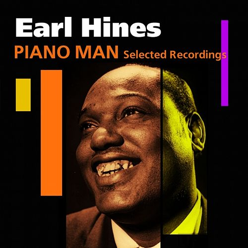 Piano Man (Selected Recordings) by Earl Fatha Hines