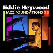 Play & Download Jazz Foundations Vol. 23 by Eddie Heywood | Napster