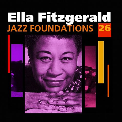 Jazz Foundations Vol. 26 by Ella Fitzgerald