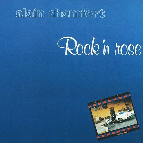 Rock'n rose by Alain Chamfort