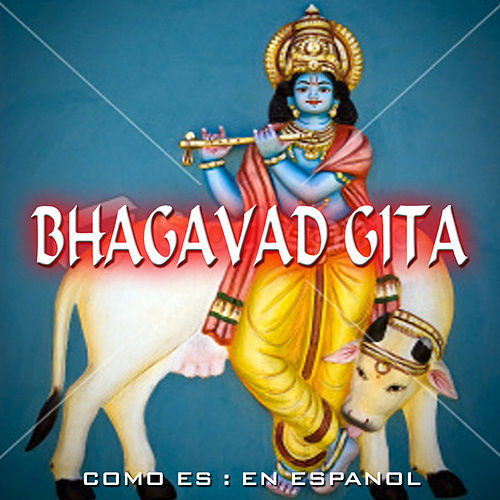 Play & Download Bhagavad Gita in SPANISH - Como Es: En Espanol by A.C. Bhaktivedanta Swami Prabhupada | Napster