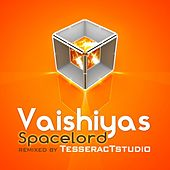 Play & Download Spacelord Remixes by Vaishiyas | Napster