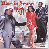 Play & Download The Bitch Git It All by Marvin Sease | Napster