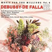 Play & Download Music For The Millions Vol. 6 - Debussy / De Falla by Various Artists | Napster
