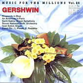 Play & Download Music For The Millions Vol. 26 - Gershwin/Saint-Saens by Various Artists | Napster