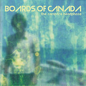 Play & Download The Campfire Headphase by Boards of Canada | Napster