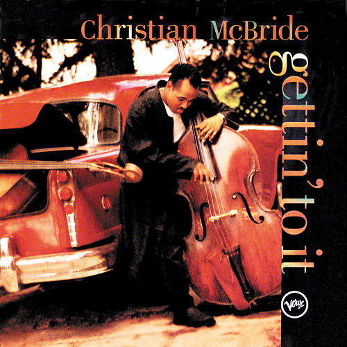 Play & Download Gettin' To It by Christian McBride | Napster