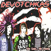Play & Download Live Fast, Die Young by The Devotchkas | Napster