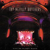 Live On Planet Earth by The Neville Brothers